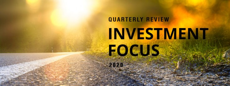 Investment Focus - Quarterly Review 2020